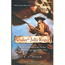 Under the Jolly Roger: Being an Account of the Further Nautical Adventures of Jacky Faber (Bloody Jack Adventures)