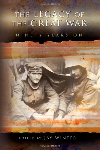The Legacy of the Great War: Ninety Years On (National Museum Of The Civil War Soldier)