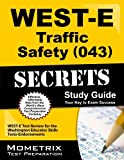 WEST-E Traffic Safety (043) Secrets Study Guide: WEST-E Test Review for the Washington Educator Skills Tests-Endorsements by WEST-E Exam Secrets Test Prep Team (2013-02-14) Paperback