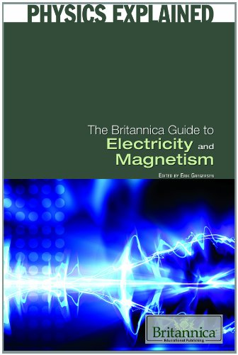 Britannica Guide - The Britannica Guide to Electricity and Magnetism (Physics Explained)