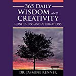 365 Daily Wisdom and Creativity Confessions and Affirmations | Jasmine Renner