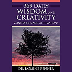 365 Daily Wisdom and Creativity Confessions and Affirmations