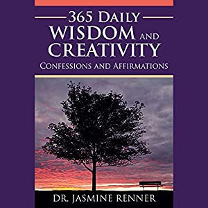 365 Daily Wisdom and Creativity Confessions and Affirmations Audiobook