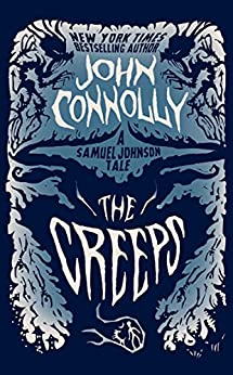The Creeps: A Samuel Johnson Tale by [Connolly, John]