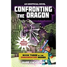 Confronting the Dragon: Book Three in the Gameknight999 Series: An Unofficial Minecrafter's Adventure