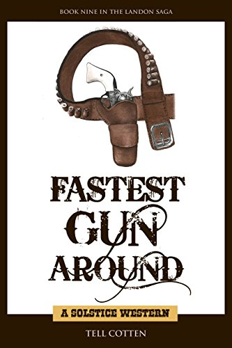 Fastest Gun Around (The Landon Saga Book 9) by [Cotten, Tell]