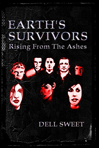 Earth's Survivors Rising From The Ashes by [Sweet, Dell, Dell, Geo, Watson, W. W., Sweet, Wendell]