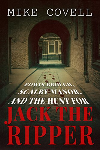 Edwin Brough, Scalby Manor And The Hunt For Jack The Ripper (English Edition)
