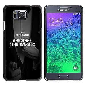 Qstar Arte & diseño plástico duro Fundas Cover Cubre Hard Case Cover para Samsung GALAXY ALPHA G850 ( Boy Gentleman Comparison Quote Suit)