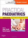 Practical Paediatrics, Isaacs, David and South, Michael, 0702042927
