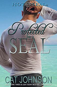 Hot SEALs: Protected by a SEAL by [Johnson, Cat]