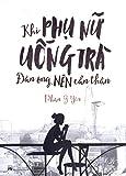 img - for Khi Ph  N  U ng Tr ,   n  ng N n C n Th n book / textbook / text book