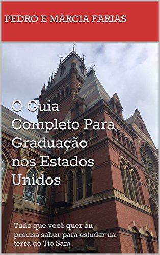 57e7935db O Guia Completo Para Graduação nos Estados Unidos: Tudo que você quer ou  precisa saber