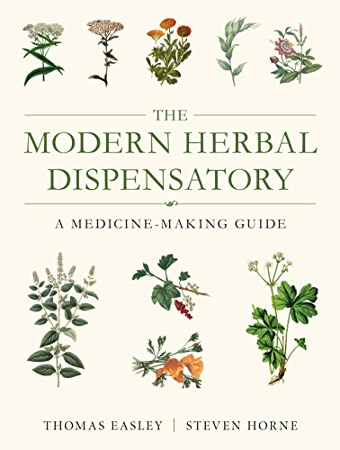 The Modern Herbal Dispensatory: A Medicine-Making Guide by [Easley, Thomas, Horne, Steven]