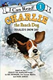 img - for Charlie the Ranch Dog: Charlie's Snow Day (I Can Read Level 1) book / textbook / text book