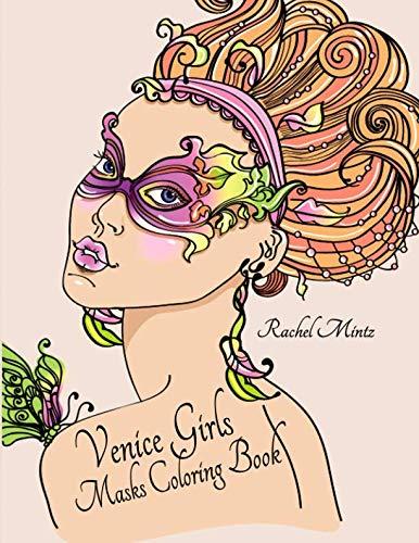 Mardi Gras Coloring Masks (Venice Girls - Masks Coloring Book: Women in Carnival / Mardi Gras Decorated Mask)