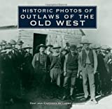 Historic Photos of Outlaws of the Old West, Johnson, 1596525797