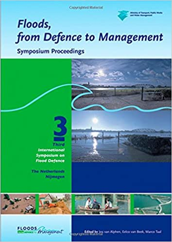 Read online Floods, from Defence to Management: Symposium Proceedings of the 3rd International Symposium on Flood Defence, Nijmegen, The Netherlands, 25-27 May 2005, Book + CD-ROM PDF, azw (Kindle)
