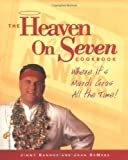 The Heaven on Seven Cookbook, John Bannos and John DeMers, 1580081681