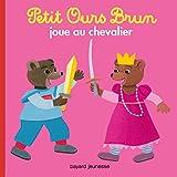 """Afficher """"Petit Ours Brun<br /> Petit Ours brun joue au chevalier"""""""