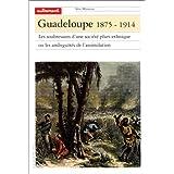 Guadeloupe 1875-1914