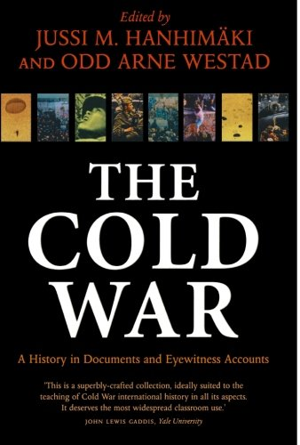 The Cold War: A History in Documents and Eyewitness Accounts (The Cold War A History In Documents)