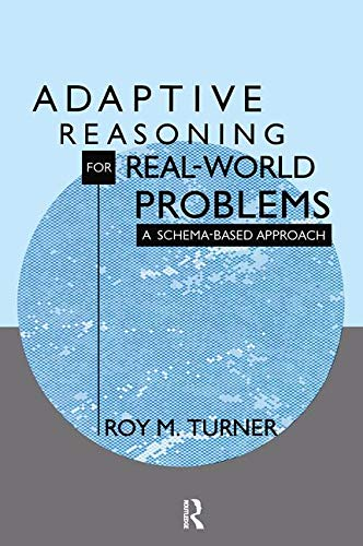 Adaptive Reasoning for Real-world Problems: A Schema-based Approach-cover