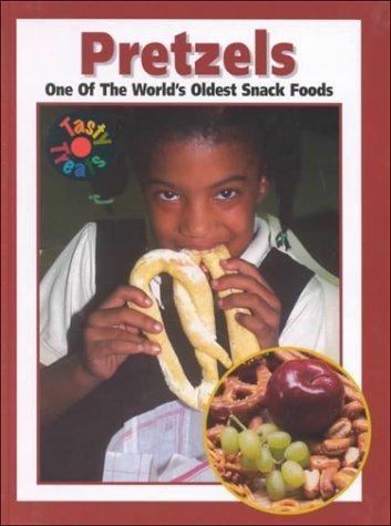 Pretzels: One of the World's Oldest Snack Foods (Tasty Treats) pdf epub