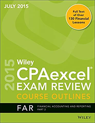 Wiley CPA Excel Exam Review Course Outlines (July 2015) Part 2 (Wiley Cpa Excel Exam Review 2015)