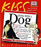 K-I-S-S Guide to Living with a Dog, Bruce Fogle, 0789459760