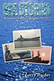 Sea Stories: Reminiscences of a Navy Radioman 1952-1977