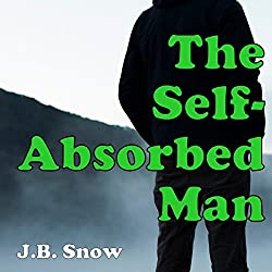 The Self-Absorbed Man