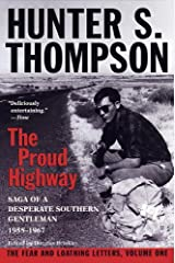 Proud Highway: Saga of a Desperate Southern Gentleman, 1955-1967 (Gonzo Letters Book 1) Kindle Edition