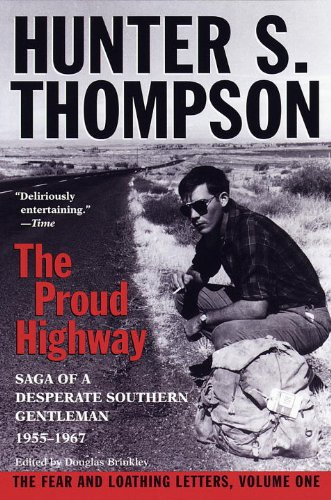 Proud Highway: Saga of a Desperate Southern Gentleman, 1955-1967 (Gonzo Letters) cover