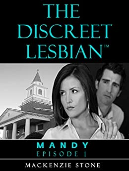 The Discreet Lesbian ~ Episode 1 : Lesbian Fiction Romance Series by [Stone, Mackenzie]