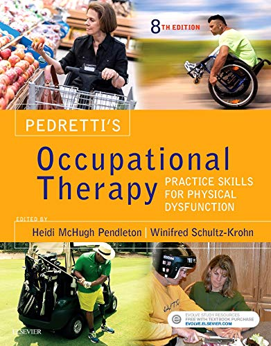 Pedretti's Occupational Therapy: Practice Skills for Physical Dysfunction (Pedrettis Occupational Therapy Practice Skills For Physical Dysfunction)