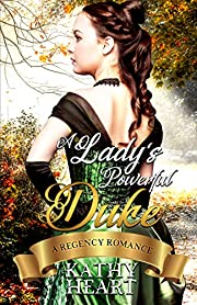 A Lady's Powerful Duke: A Regency Romance