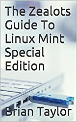 The Zealots Guide To Linux Mint Special Edition