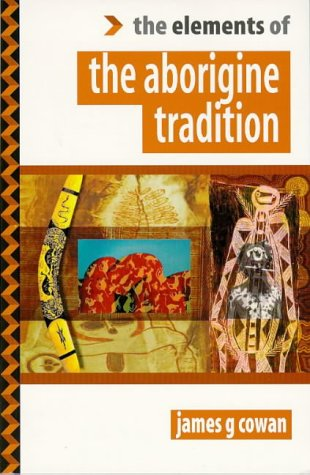 Elements of the Aborigine (The Elements Of... Series)