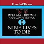 Nine Lives to Die: A Mrs. Murphy Mystery | Rita Mae Brown,Sneaky Pie Brown