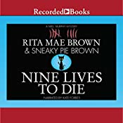 Nine Lives to Die: A Mrs. Murphy Mystery | Rita Mae Brown, Sneaky Pie Brown