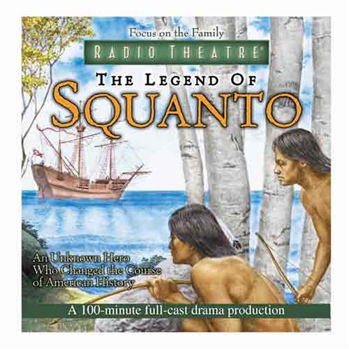 The Legend of Squanto (Focus on the Family Radio Theatre)