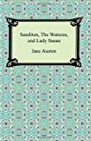 Sanditon, the Watsons, and Lady Susan, Jane Austen, 1420930028