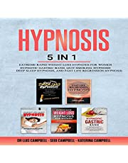 Hypnosis: 5 in 1: Extreme Rapid Weight Loss Hypnosis for Women, Hypnotic Gastric Band, Quit Smoking Hypnosis, Deep Sleep Hypnosis, and Past Life Regression Hypnosis