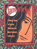 img - for By Robin Heerens Lysne - Dancing Up the Moon: A Woman's Guide to Creating Traditions That (2nd Edition) (1995-03-16) [Paperback] book / textbook / text book