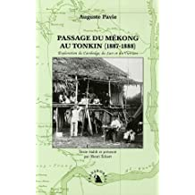 PASSAGE DU MEKONG AU TONKIN (1887-1888), EXPLORATION