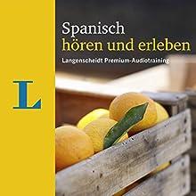 Spanisch hören und erleben (Langenscheidt Premium-Audiotraining) Hörbuch von Elisabeth Graf-Riemann Gesprochen von: div.