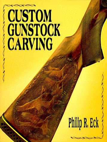 Custom Gunstock Carving by Stackpole Books