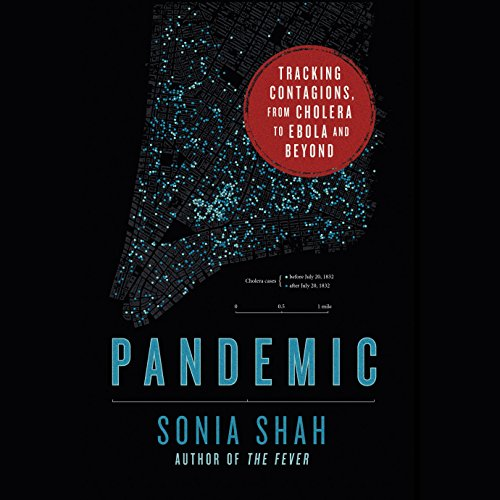 Pandemic: Tracking Contagions, from Cholera to Ebola and Beyond by Random House Audio