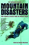 The Mammoth Book of Mountain Disasters: True Stories of Rescue from the Brink of Death
